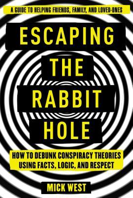 Couverture du livre Escaping the Rabbit Hole: How to Debunk Conspiracy Theories Using Facts, Logic, and Respect