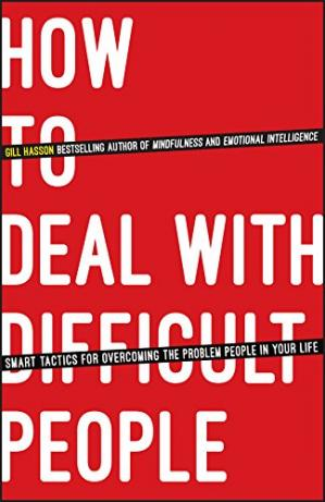 Portada del libro How To Deal With Difficult People: Smart Tactics for Overcoming the Problem People in Your Life