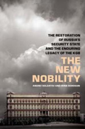 Book cover The New Nobility: The Restoration of Russia's Security State and the Enduring Legacy of the KGB