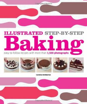 पुस्तक कवर Illustrated Step-by-Step Baking (DK Illustrated Cook Books)