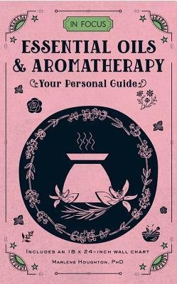 Book cover In Focus Essential Oils & Aromatherapy: Your Personal Guide - Includes an 18x24-inch wall chart