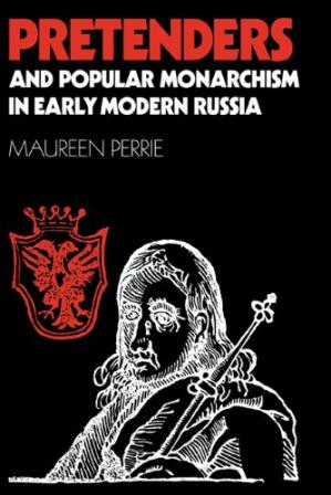 पुस्तक कवर Pretenders and Popular Monarchism in Early Modern Russia: The False Tsars of the Time and Troubles