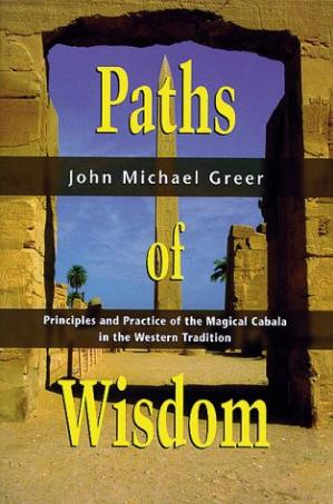 Book cover Paths of Wisdom: Principles and Practice of the Magical Cabala in the Western Tradition (Llewellyn's High Magick Series)