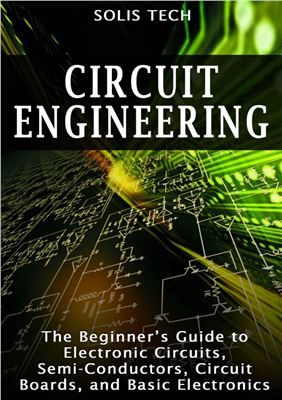 पुस्तक कवर Circuit Engineering: The Beginner's Guide to Electronic Circuits, Semi-Conductors, Circuit Boards, and Basic Electronics