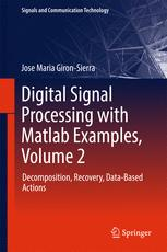 Book cover Digital Signal Processing with Matlab Examples, Volume 2: Decomposition, Recovery, Data-Based Actions