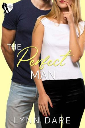 Book cover The Perfect Man: A Small Town Brother's Best Friend Romance