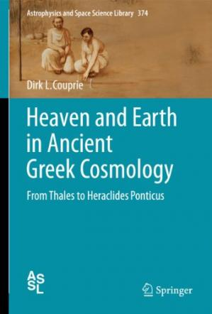 Couverture du livre Heaven and Earth in Ancient Greek Cosmology: From Thales to Heraclides Ponticus