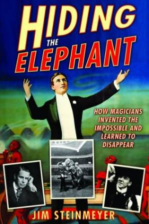 Book cover Hiding the Elephant: How Magicians Invented the Impossible and Learned to Disappear