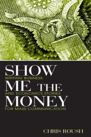 A capa do livro Show Me the Money: Writing Business and Economics Stories for Mass Communication