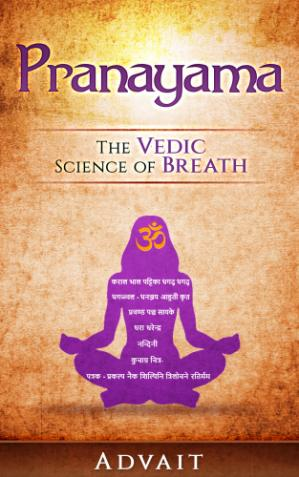 Book cover Pranayama: The Vedic Science of Breath: 14 Ultimate Breathing Techniques to Calm Your Mind, Relieve Stress and Heal Your Body