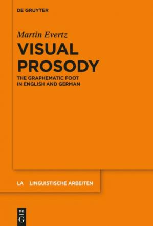 Okładka książki Visual Prosody: The Graphematic Foot in English and German