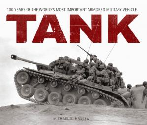 Book cover Tank: 100 Years of the World's Most Important Armored Military Vehicle