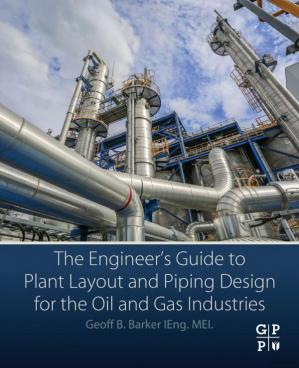 Book cover The Engineer's Guide to Plant Layout and Piping Design for the Oil and Gas Industries