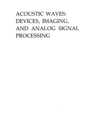 Book cover Acoustic Waves: Devices, Imaging, and Analog Signal Processing (Prentice-Hall Signal Processing Series)