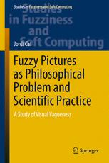 Book cover Fuzzy Pictures as Philosophical Problem and Scientific Practice: A Study of Visual Vagueness