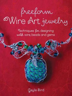 Обложка книги Freeform Wire Art Jewelry: Techniques for Designing With Wire, Beads and Gems