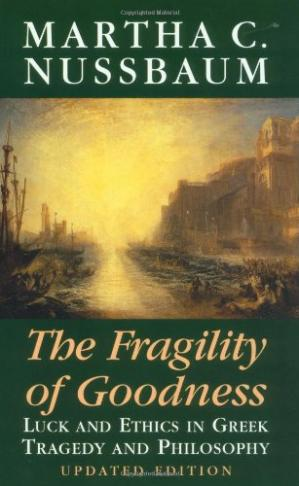 Portada del libro The Fragility of Goodness: Luck and Ethics in Greek Tragedy and Philosophy