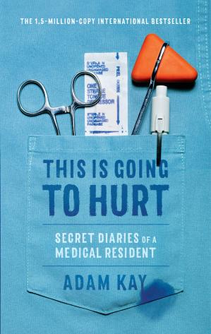 Book cover This Is Going to Hurt: Secret Diaries of a Medical Resident