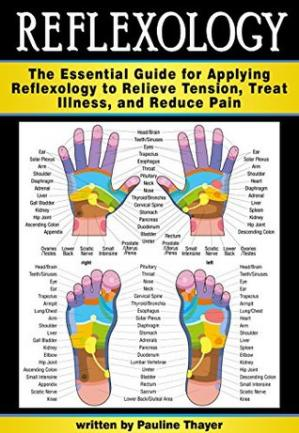 Book cover Reflexology: The Ultimate Guide to Reflexology to Relieve Tension, Treat Illness, and Reduce Pain