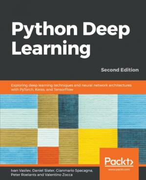 Book cover Python Deep Learning: Exploring deep learning techniques, neural network architectures and GANs with PyTorch, Keras and TensorFlow