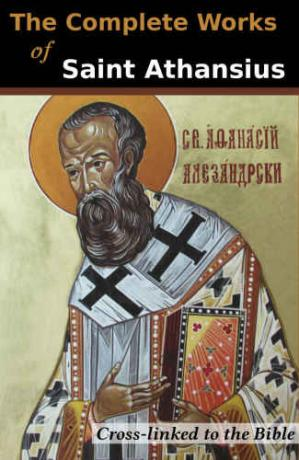 Sampul buku The Complete Works of St. Athanasius (20 Books): Cross-Linked to the Bible
