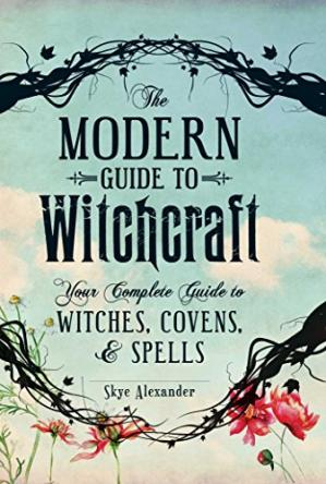 Korice knjige The Modern Guide to Witchcraft : Your Complete Guide to Witches, Covens, and Spells