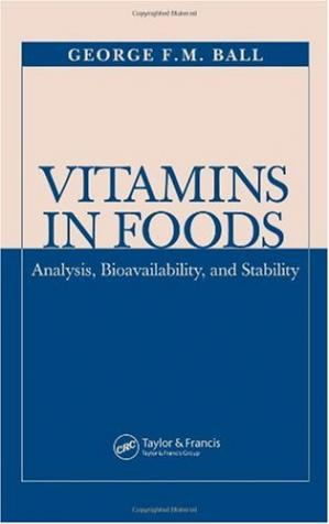 Couverture du livre Vitamins in foods: analysis, bioavailability, and stability