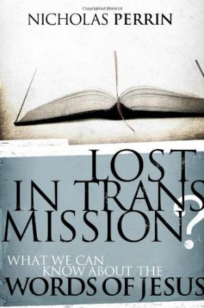 Portada del libro Lost in Transmission?: What We Can Know About the Words of Jesus