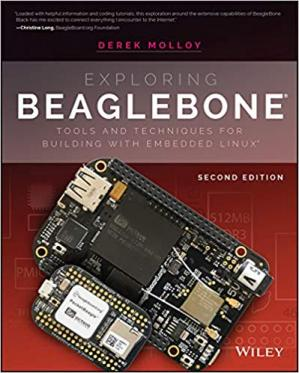 Book cover Exploring BeagleBone: Tools and Techniques for Building with Embedded Linux