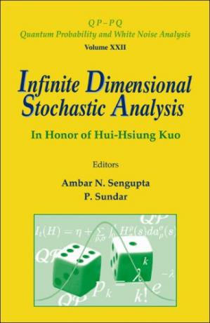 Book cover Infinite Dimensional Stochastic Analysis: In Honor of Hui-Hsiung Kuo (QP--PQ: Quantum Probability and White Noise Analysis) (Qp-Pq: Quantum Probability and White Noise Analysis)