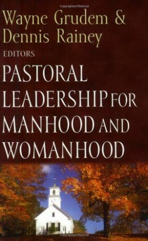 Book cover Pastoral Leadership for Manhood and Womanhood