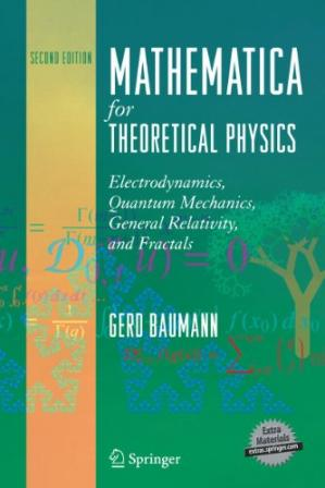 Book cover Mathematica for Theoretical Physics: Electrodynamics, Quantum Mechanics, General Relativity and Fractals
