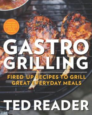 Korice knjige Gastro Grilling: Fired-Up Recipes to Grill Great Everyday Meals