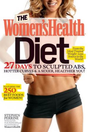 غلاف الكتاب The Women's Health Diet: 27 Days to Sculpted Abs, Hotter Curves & a Sexier, Healthier You!