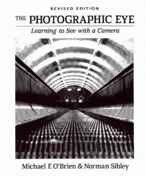Обкладинка книги The Photographic Eye: Learning to See with a Camera