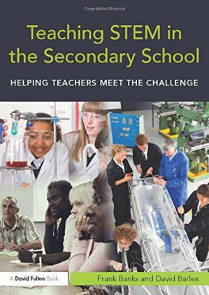 Book cover Teaching STEM in the Secondary School: Helping teachers meet the challenge