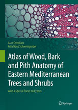 Portada del libro Atlas of Wood, Bark and Pith Anatomy of Eastern Mediterranean Trees and Shrubs: with a Special Focus on Cyprus