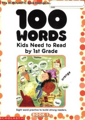 Book cover 100 Words Kids Need to Read by 1st Grade: Sight Word Practice to Build Strong Readers