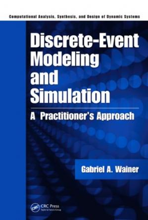 Book cover Discrete-event modeling and simulation: a practitioner's approach