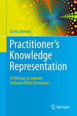 Kitabın üzlüyü Practitioner's Knowledge Representation: A Pathway to Improve Software Effort Estimation