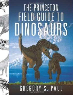 Book cover The Princeton Field Guide to Dinosaurs