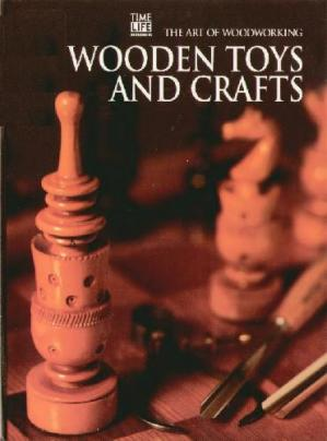 Book cover The Art of Woodworking Wooden toys and crafts