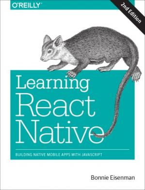 Book cover Learning React Native: Building Native Mobile Apps with JavaScript