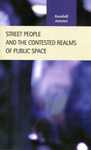 Book cover Street People and the Contested Realms of Public Space (Criminal Justice: Recent Scholarship)