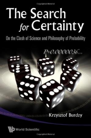 Book cover The Search for Certainty: On the Clash of Science and Philosophy of Probability