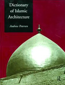 Book cover Dictionary of Islamic Architecture
