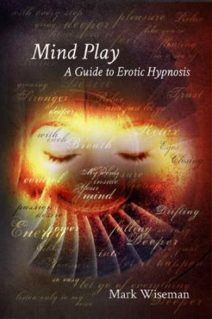 Book cover Mind Play: A Guide to Erotic Hypnosis