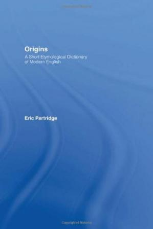 Book cover Origins: A Short Etymological Dictionary of Modern English