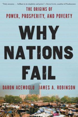 Book cover Why Nations Fail- The Origins of Power, Prosperity, and Poverty