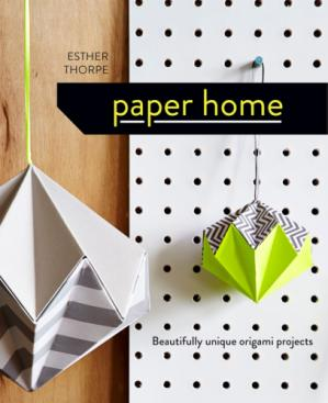 Обкладинка книги Paper Home: Beautifully Unique Origami Projects